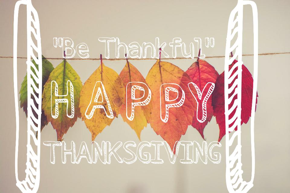 #FreeToEdit #thanksgiving #happythanksgiving #bethankful